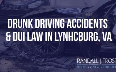 Drunk Driving Accidents & DUI Law in Lynchburg, VA